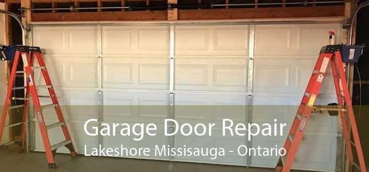 Garage Door Repair Lakeshore Missisauga - Ontario
