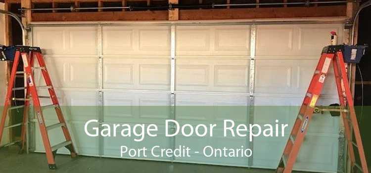 Garage Door Repair Port Credit - Ontario