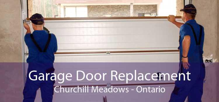 Garage Door Replacement Churchill Meadows - Ontario