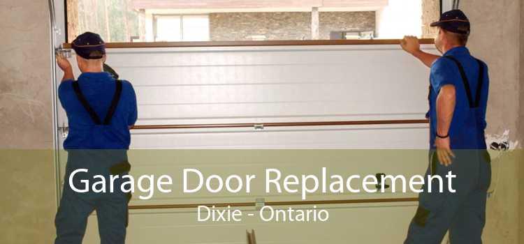 Garage Door Replacement Dixie - Ontario