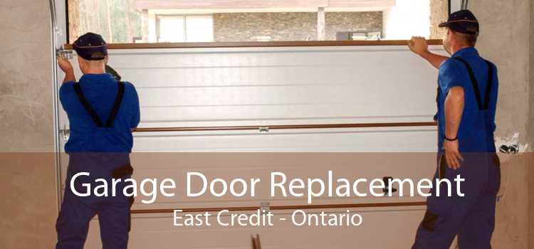 Garage Door Replacement East Credit - Ontario