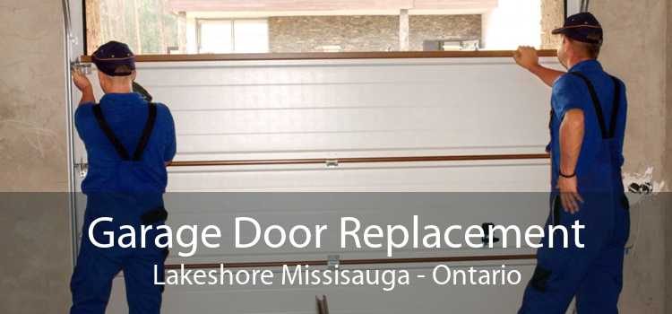 Garage Door Replacement Lakeshore Missisauga - Ontario