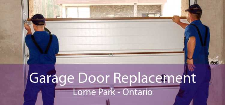 Garage Door Replacement Lorne Park - Ontario
