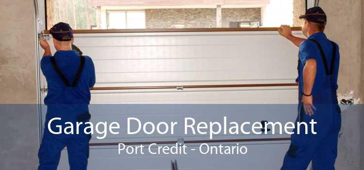 Garage Door Replacement Port Credit - Ontario