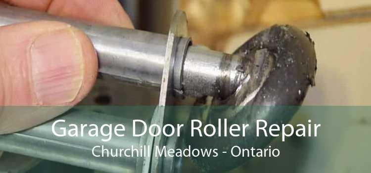 Garage Door Roller Repair Churchill Meadows - Ontario