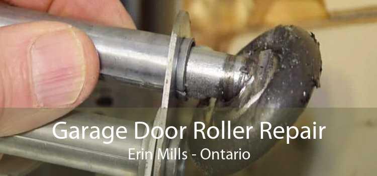 Garage Door Roller Repair Erin Mills - Ontario