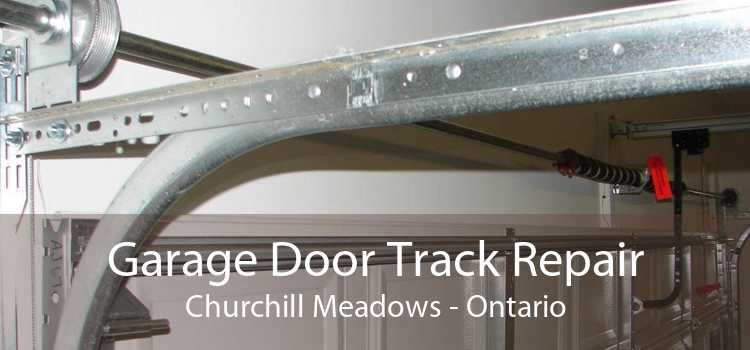 Garage Door Track Repair Churchill Meadows - Ontario