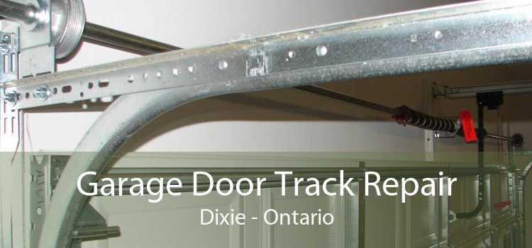 Garage Door Track Repair Dixie - Ontario