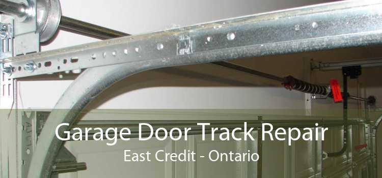 Garage Door Track Repair East Credit - Ontario
