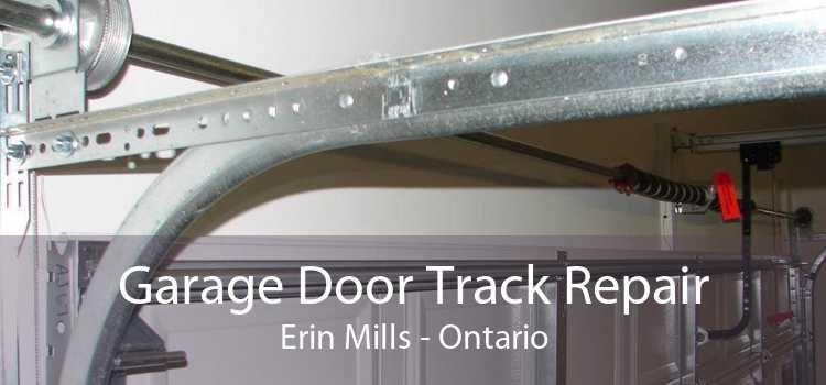 Garage Door Track Repair Erin Mills - Ontario