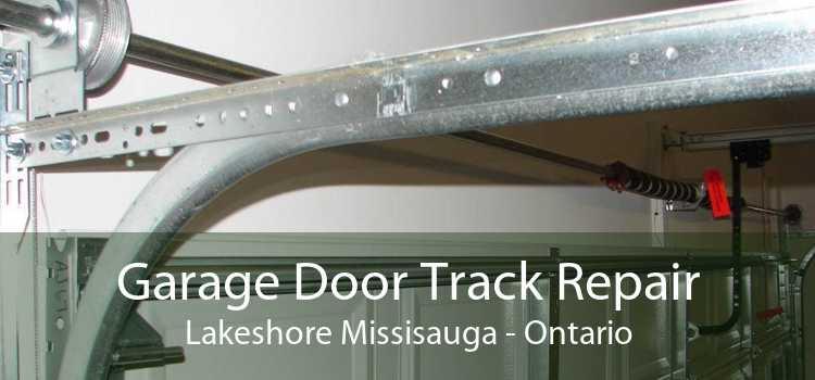 Garage Door Track Repair Lakeshore Missisauga - Ontario