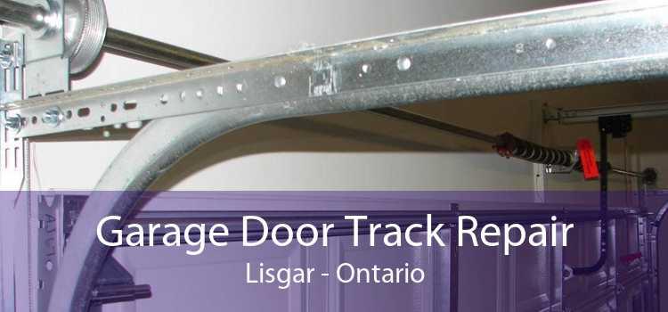 Garage Door Track Repair Lisgar - Ontario
