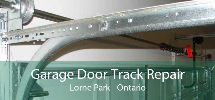 Garage Door Track Repair Lorne Park - Ontario