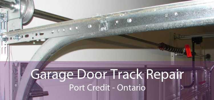 Garage Door Track Repair Port Credit - Ontario