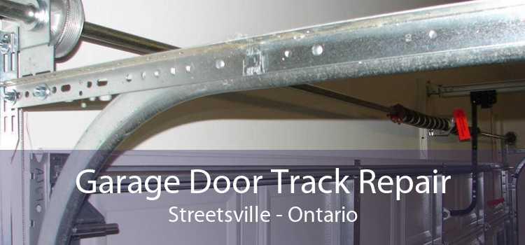 Garage Door Track Repair Streetsville - Ontario