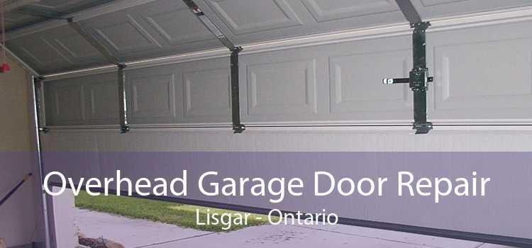 Overhead Garage Door Repair Lisgar - Ontario