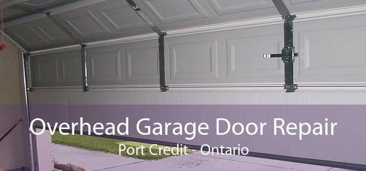 Overhead Garage Door Repair Port Credit - Ontario