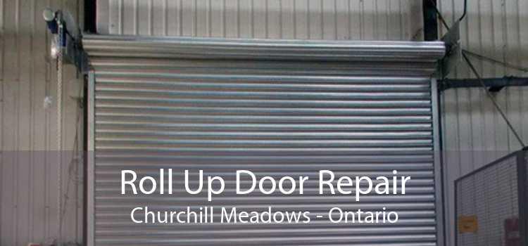 Roll Up Door Repair Churchill Meadows - Ontario