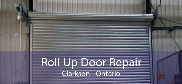 Roll Up Door Repair Clarkson - Ontario