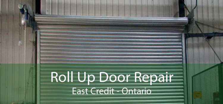 Roll Up Door Repair East Credit - Ontario