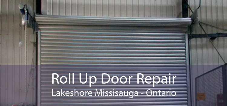 Roll Up Door Repair Lakeshore Missisauga - Ontario