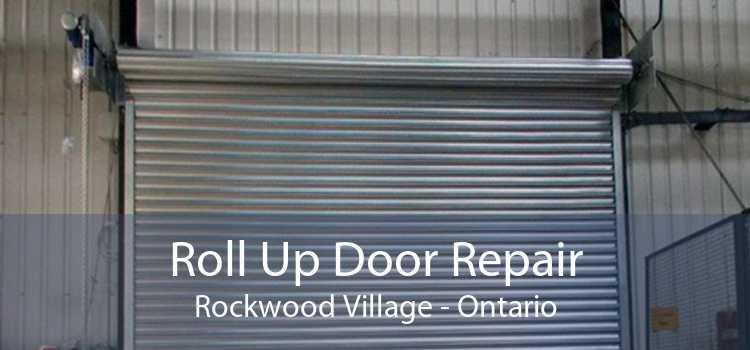 Roll Up Door Repair Rockwood Village - Ontario