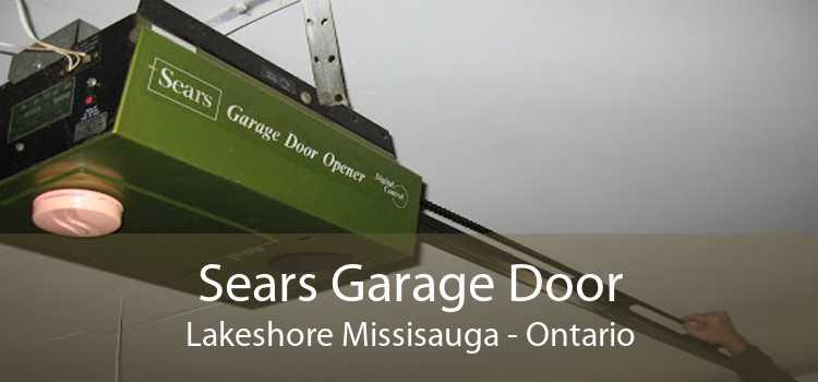Sears Garage Door Lakeshore Missisauga - Ontario