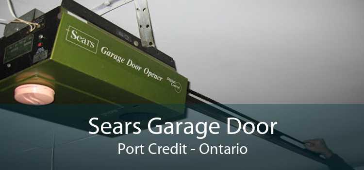 Sears Garage Door Port Credit - Ontario